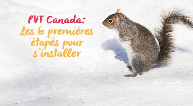 20140212 pvt 009 670x370 - PVT Canada : Les 6 premières étapes pour s'installer