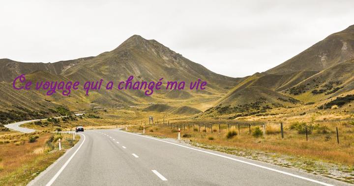 Titre Article - Ce voyage qui a changé ma vie