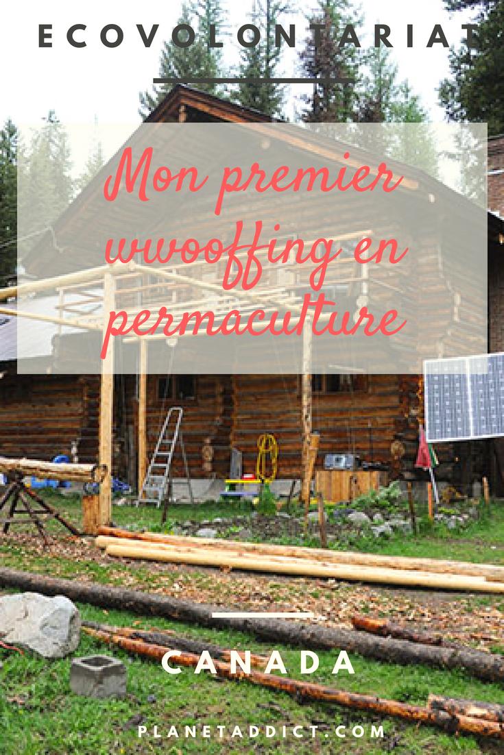 Pinterest wwoofing - Mon premier wwoofing de permaculture au Canada