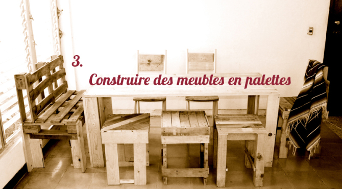 mission 3 construire des meubles en palettes. Black Bedroom Furniture Sets. Home Design Ideas