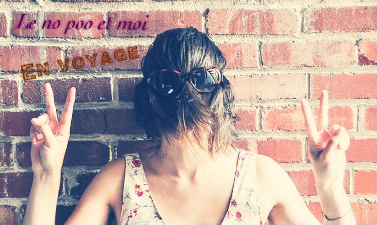 image11 - Le no poo et moi #2: en voyage !
