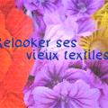 Relooker ses vieux textiles