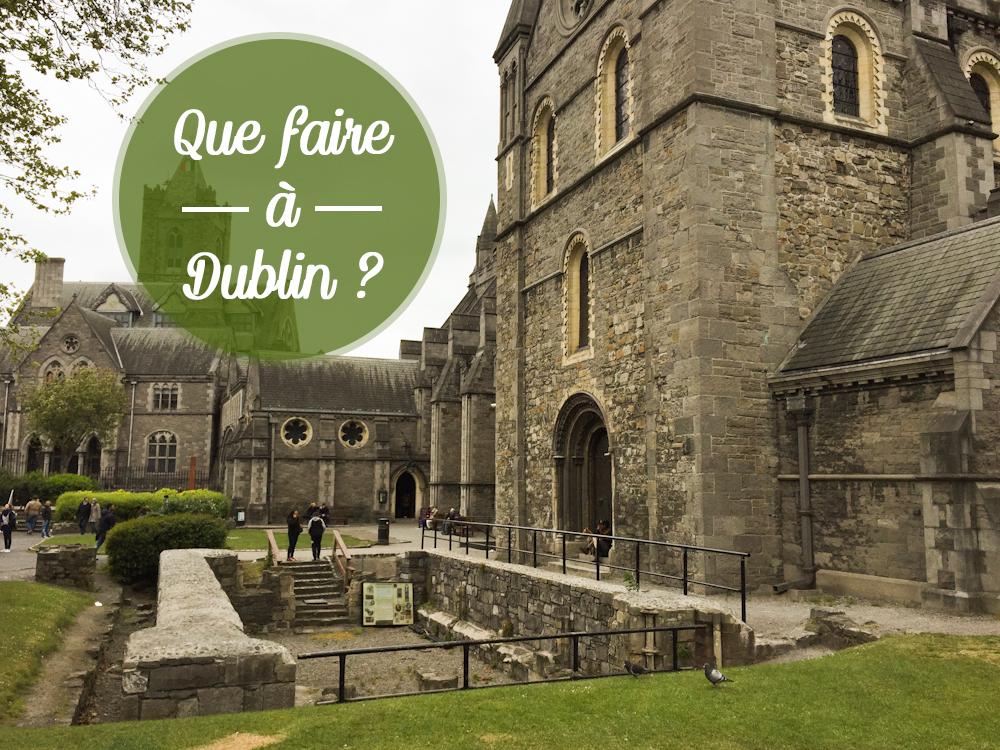 Que faire à Dublin