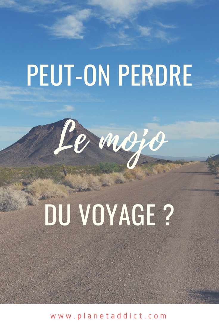 Pinterest mojo du voyage - Peut-on perdre le « mojo » du voyage ?